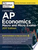 Cracking the AP Economics Macro and Micro Exams, 2017 Edition