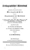 Orthographisches Wörterbuch der gesammten ... Geographie und der Eigennamen der Personen. ... Deutsch-franz. u. französ.-deutsch