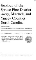 Geology of the Spruce Pine District, Avery, Mitchell and Yancy Counties, North Carolina