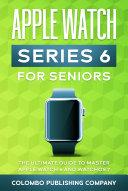Apple Watch Series 6 For Seniors [Pdf/ePub] eBook