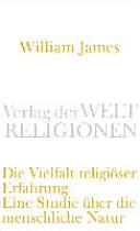 Die Vielfalt religiöser Erfahrung: Eine Studie über die menschliche ...