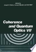 Coherence and Quantum Optics VII