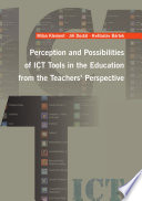 Perception and Possibilities of ICT Tools in the Education from the Teachers   Perspective