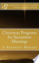 Christmas Programs for Sacrament Meetings