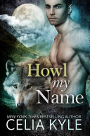 Howl My Name (Paranormal Shapeshifter Romance)