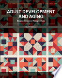 Adult Development and Aging: Biopsychosocial Perspectives, 6th Edition
