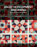 Adult Development and Aging  Biopsychosocial Perspectives  6th Edition