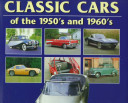 Classic Cars of the 1950 s and 1960 s