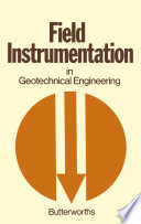 Field Instrumentation in Geotechnical Engineering