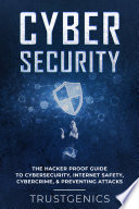 Cybersecurity  The Hacker Proof Guide To Cybersecurity  Internet Safety  Cybercrime    Preventing Attacks Book