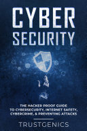 Cybersecurity  The Hacker Proof Guide To Cybersecurity  Internet Safety  Cybercrime    Preventing Attacks