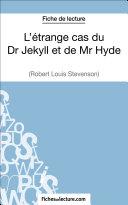 Pdf L'étrange cas du Dr Jekyll et de Mr Hyde de Robert Louis Stevenson (Fiche de lecture) Telecharger