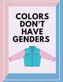 Colors Don t Have Genders
