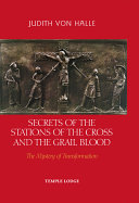 Secrets of the Stations of the Cross and the Grail Blood ebook