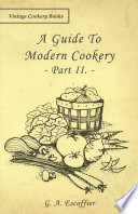 """A Guide to Modern Cookery Part II."" by G. A. Escoffier"