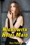 Night with Hotel Maid