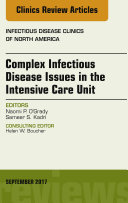 Complex Infectious Disease Issues in the Intensive Care Unit  An Issue of Infectious Disease Clinics of North America