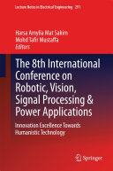 The 8th International Conference on Robotic, Vision, Signal Processing & Power Applications