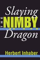 Slaying the Nimby Dragon Pdf/ePub eBook