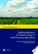 Building Resilience to Climate Change in South Caucasus Agriculture Book