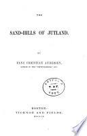 The sand-hills of Jutland [and 17 other tales, tr. by A.S. Bushby].