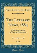 The Literary News  1884  Vol  5