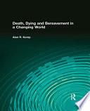 Death Dying And Bereavement In A Changing World Book