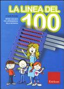 La linea del 100. Metodo analogico per l'apprendimento della matematica. Con strumento