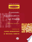 Forensic Examination of Fibres, Second Edition