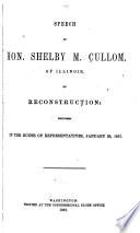 Speech of Hon. Shelby M. Cullom, of Illinois, on Reconstruction