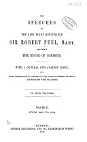 The Speeches of the Late Right Honourable Sir Robert Peel, ...