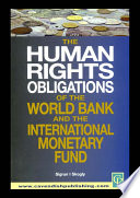 Human Rights Obligations of the World Bank and the IMF