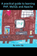 A Practical Guide To Learning Php Mysql And Apache