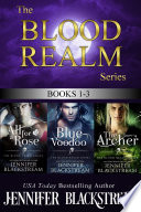 The Blood Realm Series  1 3  All for a Rose  Blue Voodoo  and The Archer