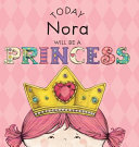 TODAY NORA WILL BE A PRINCESS Book PDF