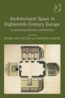 Architectural Space in Eighteenth century Europe