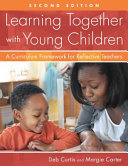 Learning Together with Young Children Book