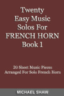 Twenty Easy Music Solos For French Horn Book 1
