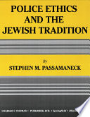 POLICE ETHICS AND THE JEWISH TRADITION
