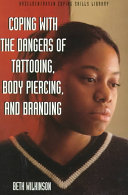 Coping with the Dangers of Tattooing  Body Piercing  and Branding
