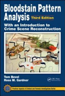 Bloodstain Pattern Analysis with an Introduction to Crime Scene Reconstruction  Third Edition