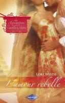 L'amour rebelle (Saga Les Héritières de la Nouvelle-Orléans vol. 6)