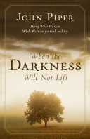 When the Darkness Will Not Lift  Doing What We Can While We Wait for God