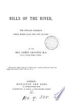 Rills of the river, the streams whereof shall make glad the city of God [sermons].