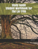 Study Guide Student Workbook for the Lie Tree