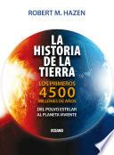 La Historia de la Tierra  : Los primeros 4500 millones de años del polvo estelar al planeta viviente