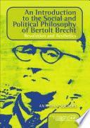 An Introduction to the Social and Political Philosophy of Bertolt Brecht