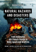Natural Hazards and Disasters: From Avalanches and Climate Change to Water Spouts and Wildfires [2 volumes] Pdf
