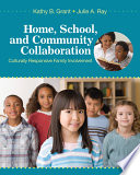 """Home, School, and Community Collaboration: Culturally Responsive Family Involvement"" by Kathy B. Grant, Julie A. Ray"