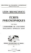 Écrits philosophiques: L'humanisme de l'occident. Descartes. Spinoza. Kant